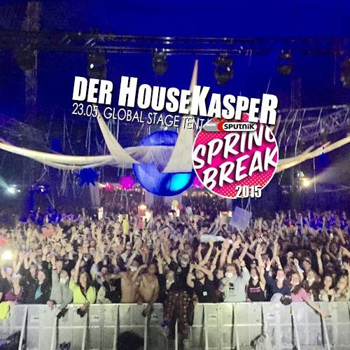 Der HouseKaspeR - Sputnik Springbreak 2015 (23.05.2015) - FREE DOWNLOAD