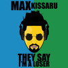 Max Kissaru - They Say I'm A Loser | Official track