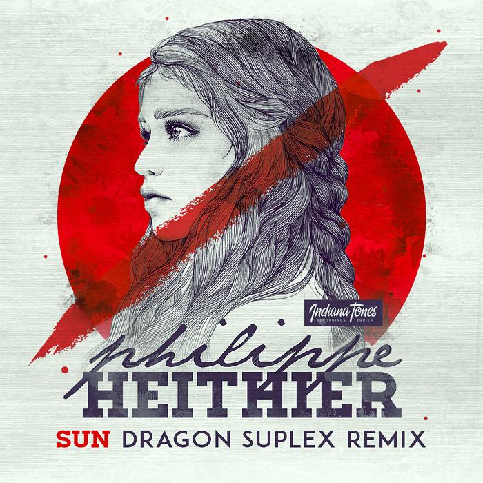 Philippe Heithier - Sun (Dragon Suplex Remix)