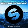 R3hab &amp  NERVO Feat. Ayah Marar - Ready For The Weekend (ItenkBootleg)