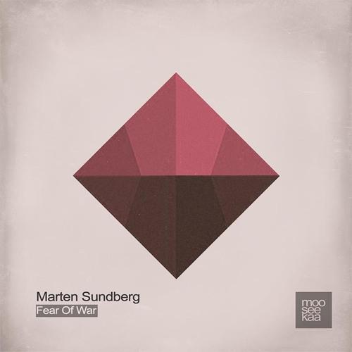 Marten Sundberg - Fear Of War EP - [mooseekaa] - 07.06.2015