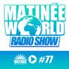 MATINEE WORLD  77