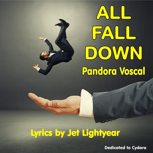 17: ALL FALL DOWN - Pandora Voscal