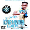 Champion Bubbler (Explicit)[Purge Riddim]
