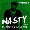 T-Wayne - Nasty Freestyle (Prismo X CPZ Remix)