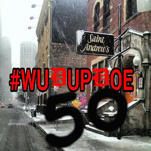 Episode 50: #WudUpDoe50 f/@Liquidslap & @Nellek1981