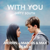 Dirty South - With You (Marcos & Max X Herrin Remix)