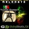 YASSER GARIBAY @ Melodays 2o15 // GlobalBeats FM [White Channel] // 22.5.-25.5.2o15 mp3