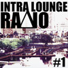 Intra Lounge Radio Podcast #1 PROMO