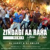 ZINDAGI AA RAHA HOON MEIN - DJ HARRY & DJ SMILEE MIX