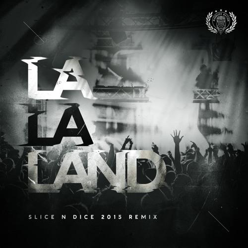 La la land slice n dice 2k15 remix free download by slice n dice free listening on soundcloud - La la land download ...
