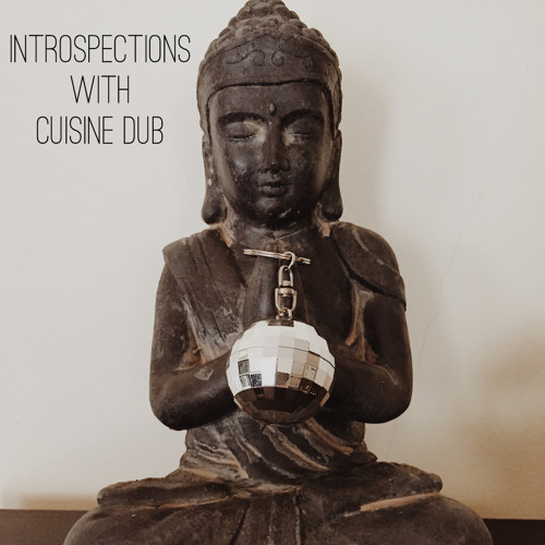 Introspections with Cuisine Dub