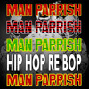 Man Parrish - Hip Hop Re Bop (Don't Stop) - DJK Industrial House Mix