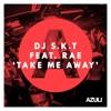 DJ S.K.T - Take Me Away (Franky Rizardo Remix)