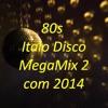 MegaMix 2 - 80s Italo Disco, com. 2014