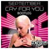 September - Cry For You (Dylan De Ponte Q - Bootleg)[FREE DL]