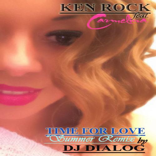Ken Rock Feat Carmelina - TIME FOR LOVE (Dj Dialog Summer Remix)