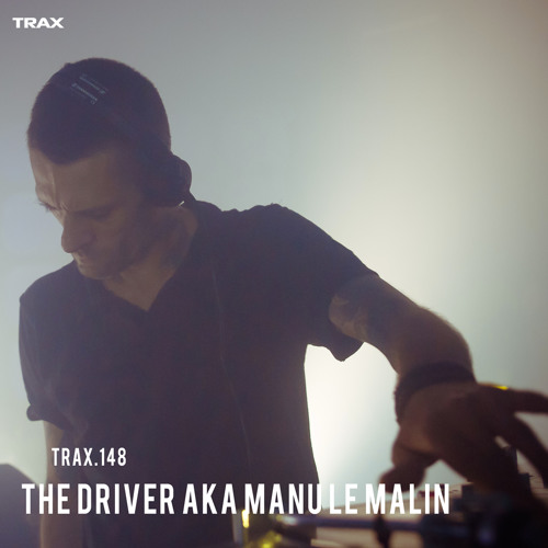 TRAX.148 THE DRIVER AKA MANU LE MALIN