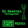 Ed Sheeran - Photograph (SOUNDCHECK Remix)                     **FREE DOWNLOAD**