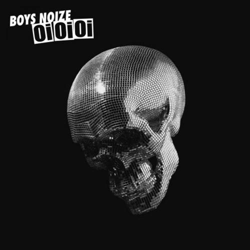 """Boys Noize """"Oi Oi oi"""" Album"""