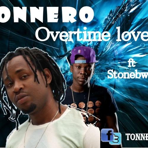 Tonnero  (@Tonnero1)  Ft StoneBwoy -  Overtime Love (Overtime Riddim)