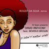 David Anthony ft Beverlei Brown - I Don´t Know Why (Roger Da Silva Private Remix)