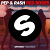 Pep & Rash - Red Roses (Original Mix)