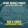 Heinz Rudolf Kunze - Dein Ist Mein Ganzes Herz (Rob & Chris Deepschlumpf Remix)