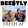 BEE$TLY - FRE$H AF