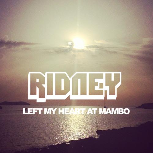 Ridney - Left My Heart At Mambo
