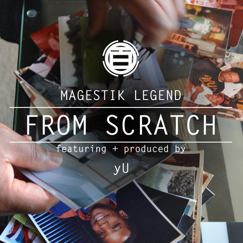 Magestik Legend: From Scratch Ft YU [prod By YU] By The