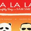Naughty Boy Ft. Sam Smith - La La La (White Panda X Gazzo Remix) [Free DL]