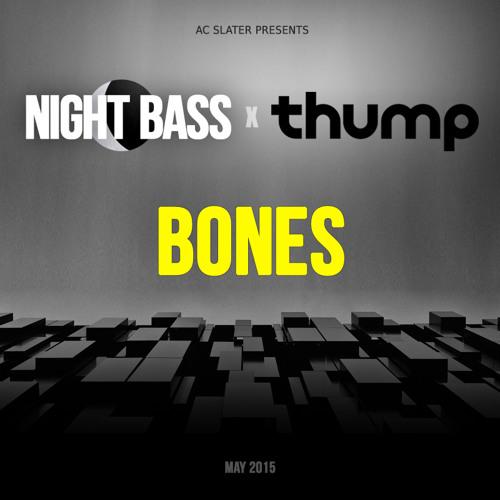 Bones - Night Bass X THUMP Mix