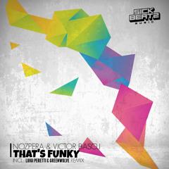 NozPera & Victor Bascu - That's Funky (Luigi Peretti & Greenwolve Remix)