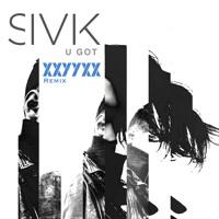 SIVIK - U Got (XXYYXX Remix)