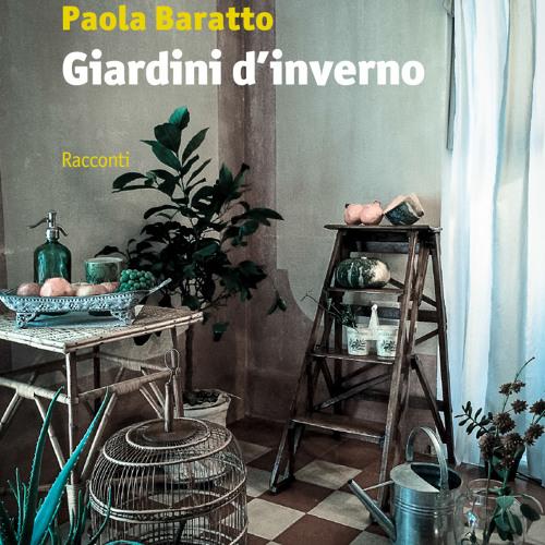 Le letture di Luisella Berrino | Innamorarsi di una casa | da Giardini d'inverno di Paola Baratto