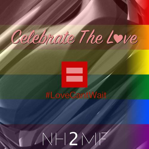 Celebrate The Love (nh2mf Mix)