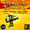James Landino - High Above The Land (Shovel Knight Remix)
