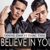 I Believe In You (Single) - Isaac Thái Ft. Fawng Daw