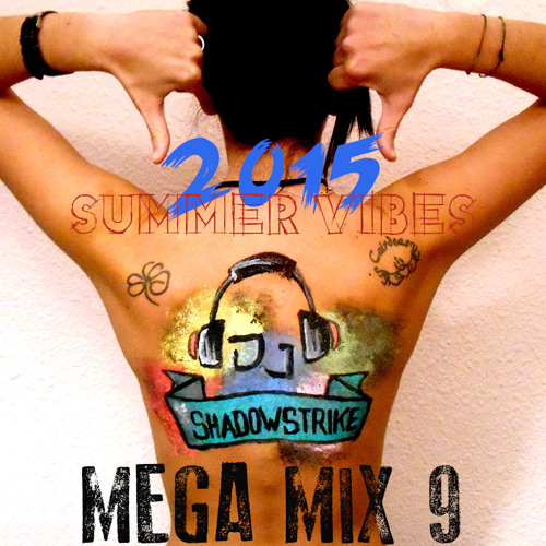 DJ SHADOWSTRIKE - Mega Mix 9 (Summer Vibes 2015)