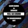 Feel So Crunk - Calvin Harris vs. Afrojack (Brandenburg Edit)