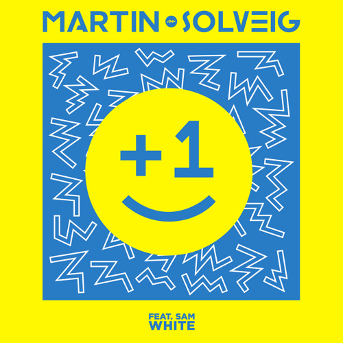 "Martin Solveig  ""+1"" (feat. Sam White) Radio Edit"