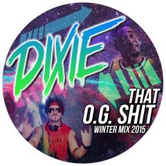 Dixie - That OG Shit (Winter Mix 2015)