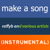 RaffyB & Vairous Artists - Make A Song (Instrumental) [Free Download]