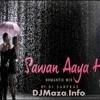 Sawan Aaya Hai (Romantic Mix) - Dj Sarfaraz