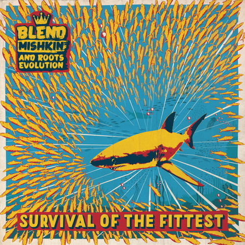 Survival Of The Fittest - Blend Mishkin & Roots Evolution