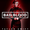 Bad Blood   Taylor Swift