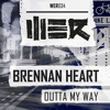 Brennan Heart - Outta My Way