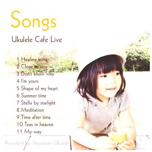 """Cafe Ukulele Live album  """"Songs"""""""