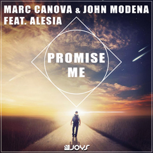 Marc Canova & John Modena ft. Alesia - Promise Me (Radio + Deep Edit) [PREVIEW] OUT NOW ON ITUNES